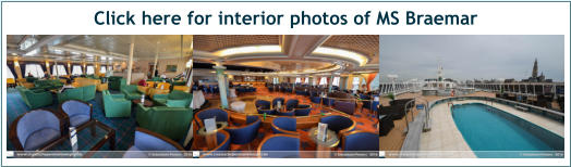 Click here for interior photos of MS Braemar
