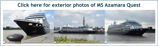 Click here for exterior photos of MS Azamara Quest